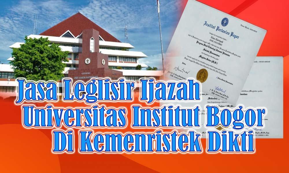Legalisir ijazah Institut Pertanian Bogor di kemenristek dikti