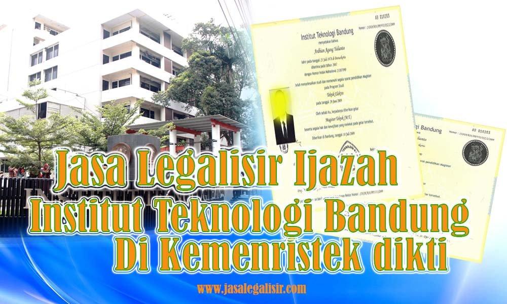 Legalisir Ijazah Institut Teknologi Bandung Di Kemenristek Dikti