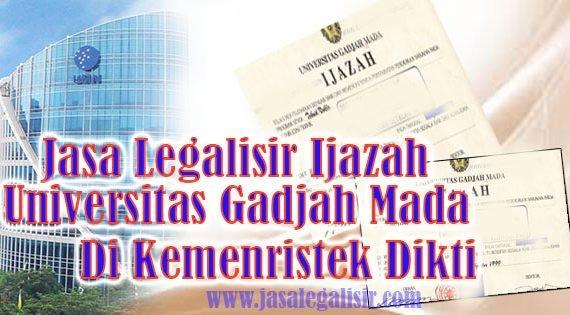 Jasa Legalisir Ijazah Universitas Gadjah Mada Di kemenristek Dikti || 08559910010