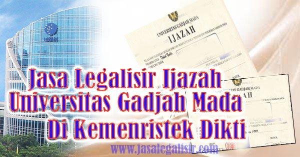 Jasa Legalisir ijazah Universitas Gadjah Mada di kemenristek dikti