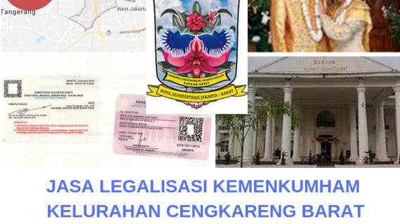 Jasa Legalisir KEMENKUMHAM di Cengkareng Barat || 08559910010