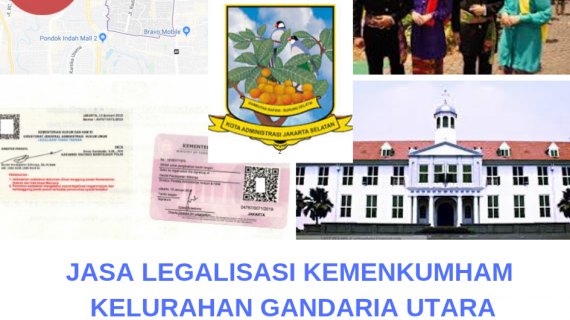 Jasa Legalisir KEMENKUMHAM di  Gandaria Utara    08559910010