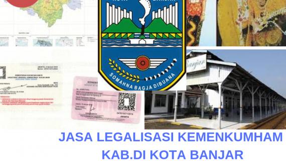 Jasa Legalisir Kemenkumham Di Kota Banjar 08559910010 Jasa Legalisir Com
