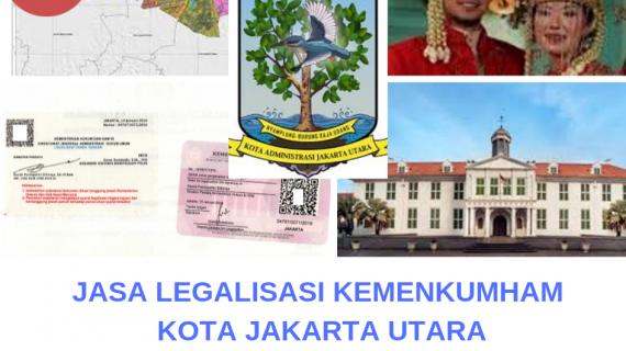 Jasa Legalisir KEMENKUMHAM di Kotamadya Jakarta Utara || 08559910010