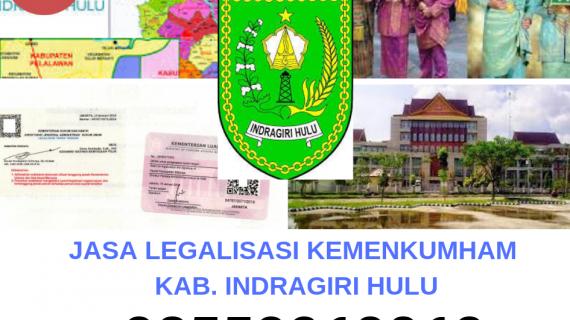 Jasa Legalisir KEMENKUMHAM di Kabupaten Indragiri Hulu || 08559910010