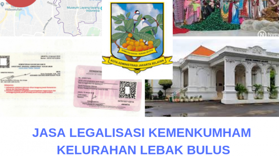 Jasa Legalisir KEMENKUMHAM di Lebak Bulus || 08559910010