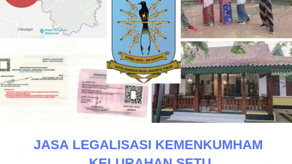 Jasa Legalisir KEMENKUMHAM di Setu || 08559910010