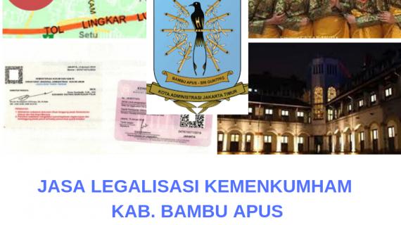 Jasa Legalisir KEMENKUMHAM di Bambu Apus || 08559910010