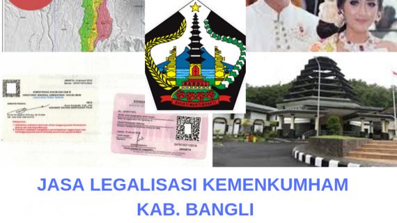 Jasa Legalisir KEMENKUMHAM di Kabupaten Bangli || 08559910010