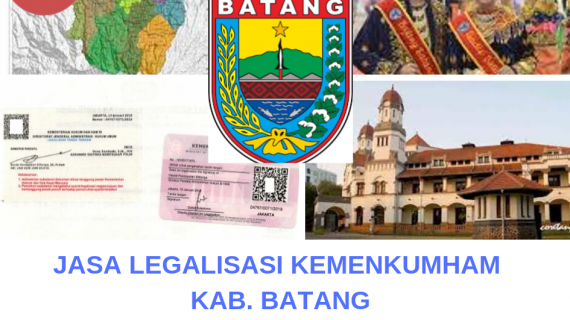 Jasa Legalisir KEMENKUMHAM di Kabupaten Batang || 08559910010