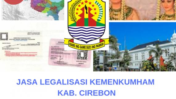 Jasa Legalisir KEMENKUMHAM di Kabupaten Cirebon || 08559910010