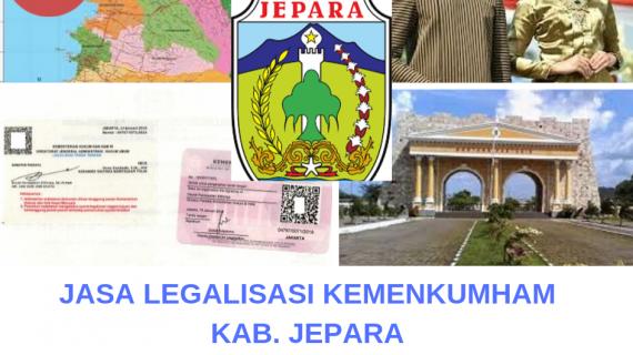 Jasa Legalisir KEMENKUMHAM di Kabupaten Jepara || 08559910010
