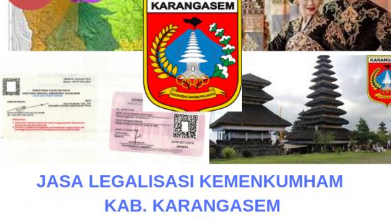 Jasa Legalisir KEMENKUMHAM di Kabupaten Karangasem || 08559910010