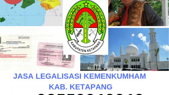 Jasa Legalisir KEMENKUMHAM di Kabupaten Ketapang || 08559910010