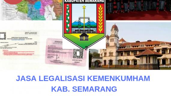 Jasa Legalisir KEMENKUMHAM di Kabupaten Semarang || 08559910010