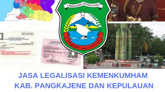 Jasa Legalisir KEMENKUMHAM di Kabupaten Pangkajene dan Kepulauan || 08559910010