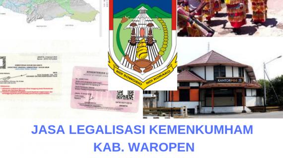 Jasa Legalisir KEMENKUMHAM di Kabupaten Waropen