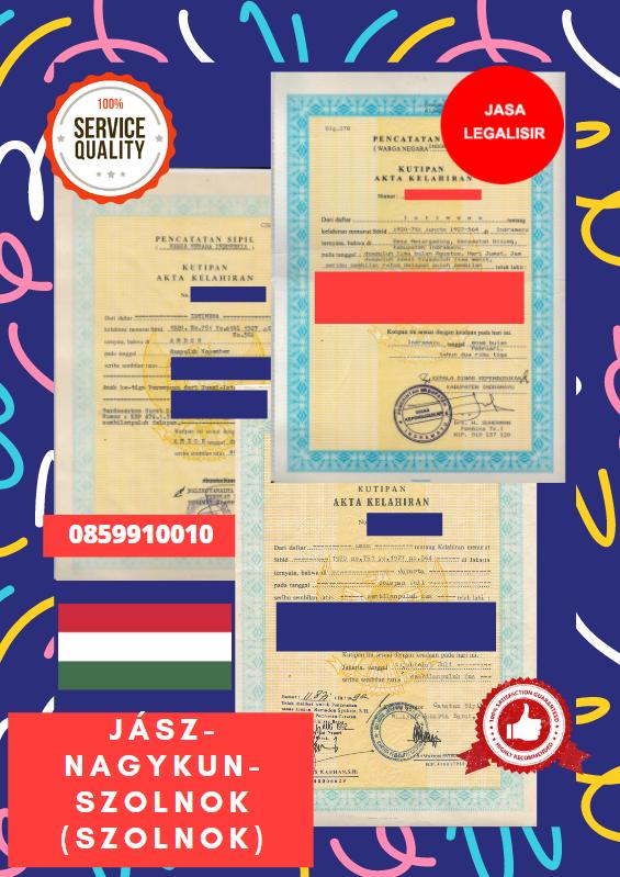 Jasa Legalisir Akta Lahir Indonesia di Jász-Nagykun-Szolnok - Hongaria || 08559910010