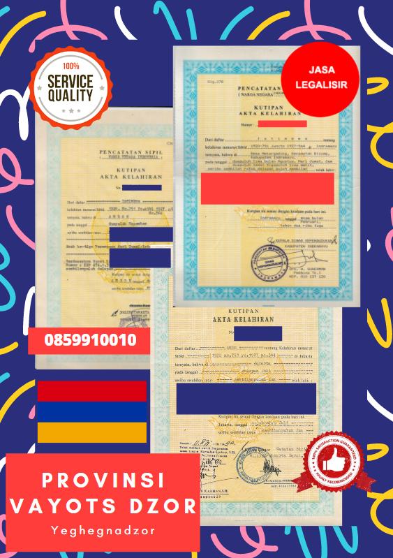 Jasa Legalisir Akta Lahir Indonesia Di Provinsi Vayots Dzor - Armenia    08559910010