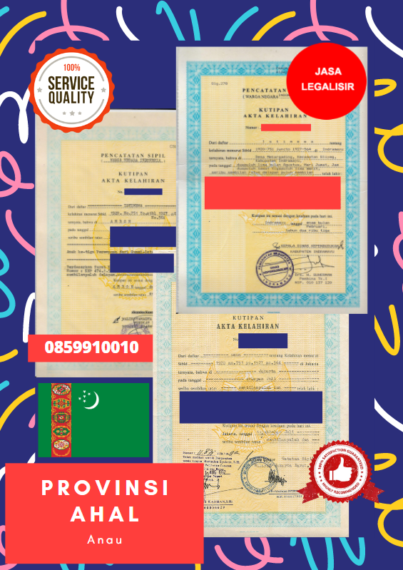 Jasa Legalisir Akta Lahir Indonesia Di Provinsi Ahal - Turkmenistan || 08559910010