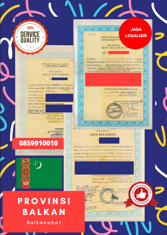 Jasa Legalisir Akta Lahir Indonesia Di Provinsi Balkan - Turkmenistan    08559910010