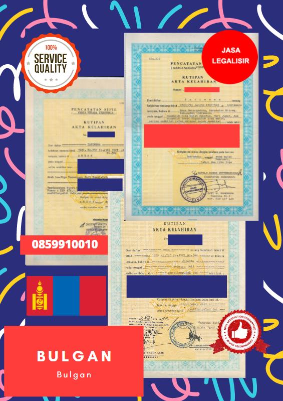 Jasa Legalisir Akta Lahir Indonesia Di Bulgan - Mongolia || 08559910010