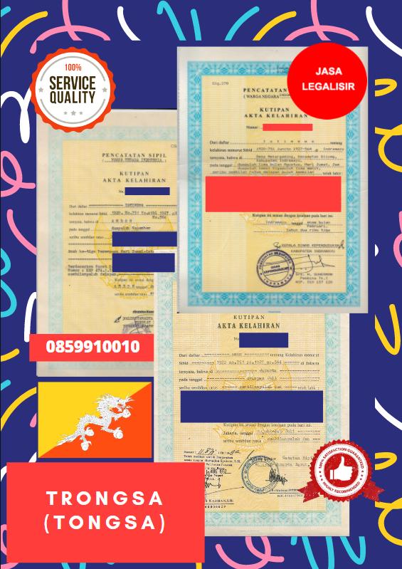 Jasa Legalisir Akta Lahir Indonesia Di Trongsa (Tongsa) - Bhutan    08559910010